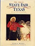 img - for The Great State Fair of Texas: An Illustrated History by Nancy Wiley (1985-10-03) book / textbook / text book