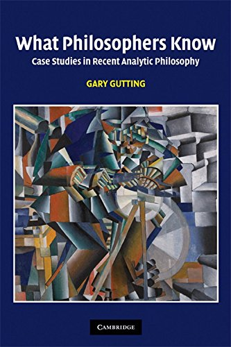 What Philosophers Know Paperback: Case Studies in Recent Analytic Philosophy
