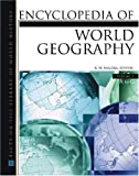 Encyclopedia Of World Geography (Facts on File Library of World Geography)