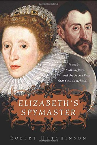 The Francis Walsingham and Elizabethan Spy Collection - Robert Hutchinson