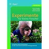 """Experimente f�r kleine Forscher: Unterrichtseinheiten f�r den naturwissenschaftlichen Anfangsunterricht (1. und 2. Klasse)von """"Antonie Hruby"""""""