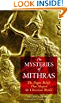 Mysteries Of Mithras The Pagan Belief...