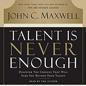 Talent Is Never Enough Audiobook