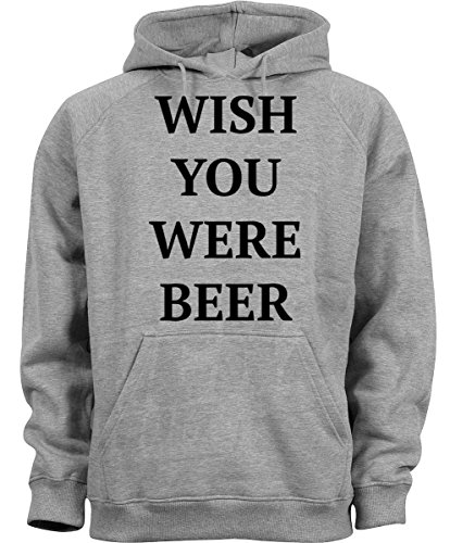 Wish You Were Beer Funny Famous Quote Uomo Donna Unisex Grey Melange Hoodie