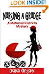 Nursing a Grudge (A humorous cozy mys...