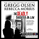 The Deadly Daughter-in-Law: Notorious USA, Arizona (       UNABRIDGED) by Gregg Olsen, Rebecca Morris Narrated by Kevin Pierce