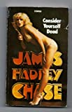 Consider Yourself Dead (0552110426) by James Hadley Chase