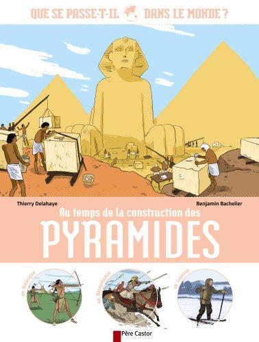 Au temps de la construction des pyramides