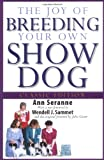 img - for The Joy of Breeding Your Own Show Dog (Howell Dog Book of Distinction) book / textbook / text book