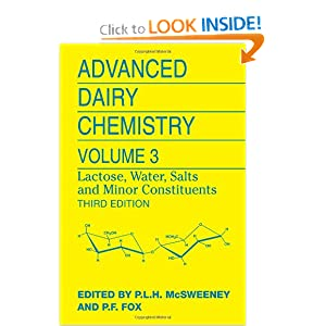 Advanced Dairy Chemistry: Volume 3: Lactose, Water, Salts and Minor Constituents Paul McSweeney and Patrick F. Fox