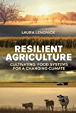 img - for Resilient Agriculture: Cultivating Food Systems for a Changing Climate book / textbook / text book