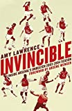 Invincible: Inside Arsenals Unbeaten 2003-2004 Season