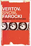 img - for Vertov, Snow, Farocki: Machine Vision and the Posthuman book / textbook / text book