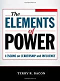 img - for The Elements of Power: Lessons on Leadership and Influence book / textbook / text book