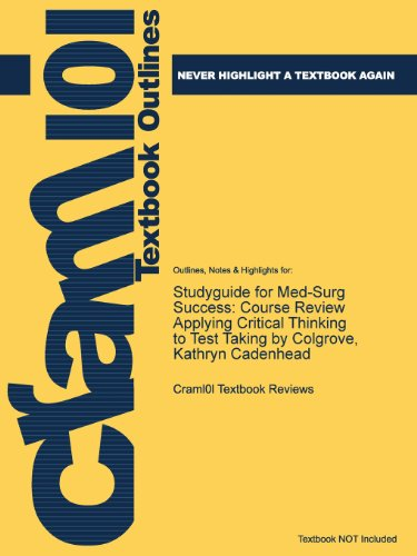 Studyguide for Med-Surg Success: Course Review Applying Critical Thinking to Test Taking by Colgrove, Kathryn Cadenhead