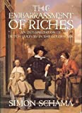 The Embarrassment of Riches: An Interpretation of Dutch Culture in the Golden Age (0520061470) by Simon Schama