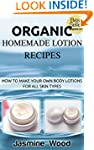 Organic Homemade Lotion Recipes - For...