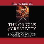 The Origins of Creativity | Edward O. Wilson