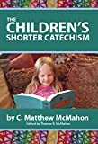 The Childrens Shorter Catechism
