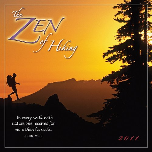 Zen of Hiking 2011 Wall Calendar (Calendar)