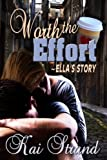 img - for Worth the Effort: Ella's Story (Love's an Effort Book 1) book / textbook / text book