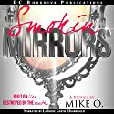 Smokin Mirrors (       UNABRIDGED) by Mike O Narrated by LaShone Garth