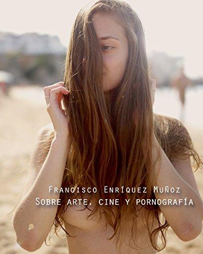 sobre-arte-cine-y-pornografia-spanish-edition