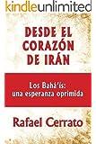 Desde el corazon de Iran: Los Bah�'�s una esperanza oprimida