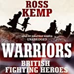 Warriors: British Fighting Heroes | Ross Kemp