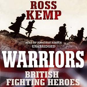Warriors: British Fighting Heroes | [Ross Kemp]