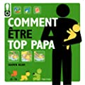 Comment �tre top papa