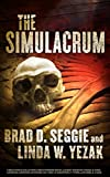 THE SIMULACRUM: Creation Evolution Creationism Intelligent Design Fossils Gish Genesis Darwin Dawkins Da Vinci Conspiracy Thriller Bible Code (Gunnar Schofield Book 1)
