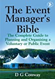 img - for The Event Manager's Bible: The Complete Guide to Planning and Organising a Voluntary or Public Event book / textbook / text book