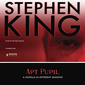 Apt Pupil | [Stephen King]