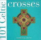 101 Celtic Crosses (0715316672) by Davis, Courtney