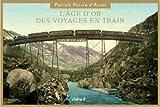 echange, troc Patrick Poivre d'Arvor - L'âge d'or du voyage en train