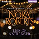 Less of a Stranger: A Selection from Wild at Heart (       UNABRIDGED) by Nora Roberts Narrated by Cristina Panfilio