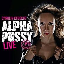 AlphaPussy Hörspiel von Carolin Kebekus Gesprochen von: Carolin Kebekus