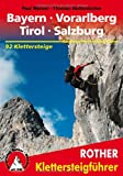 Klettersteigführer Bayern - Vorarlberg - Tirol - Salzburg. 92 Klettersteige