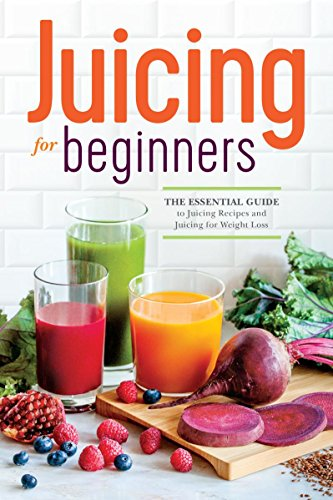 Juicing for Beginners: The Essential Guide to Juicing Recipes and Juicing for Weight Loss (Juicer Books Recipes compare prices)