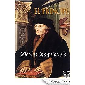 El Principe. Maquiavelo eBook: Nicolas Maquiavelo: Amazon