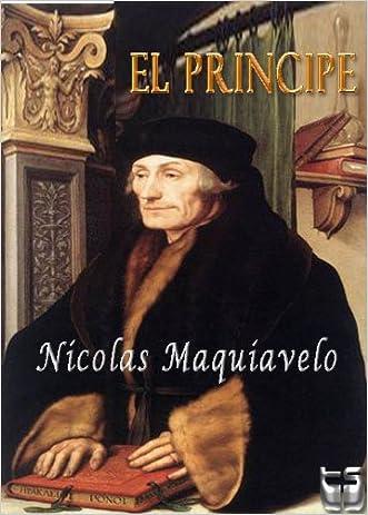 El Principe. Maquiavelo (Spanish Edition) written by Nicolas Maquiavelo