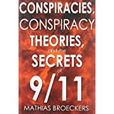 Conspiracies, Conspiracy Theories, and the Secrets of 9/11 ~ Mathias Br�ckers