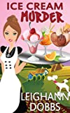 Ice Cream Murder (Lexy Baker Cozy Mystery Series Book 9)