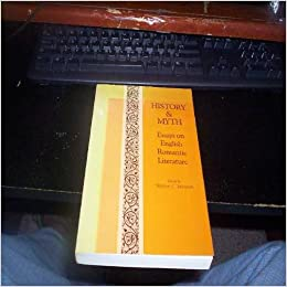 history and myth essays on english romantic literature The internet archive is a bargain history & myth : essays on english romantic literature essays in english literature and history apr 12.