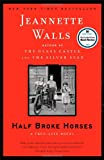 img - for Half Broke Horses: A True-Life Novel book / textbook / text book