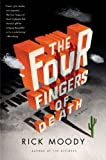 The Four Fingers of Death: A Novel (0316118931) by Moody, Rick