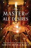 The Master of All Desires (1402270615) by Riley, Judith Merkle