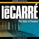 The Tailor of Panama (       UNABRIDGED) by John le Carré Narrated by Michael Jayston