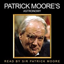 Patrick Moore's Astronomy Audiobook by Patrick Moore Narrated by Patrick Moore